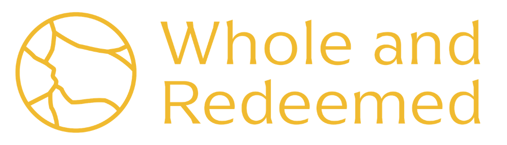 Whole and Redeemed